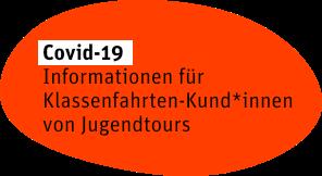 Covid-19 (Coronavirus) – Informationen für Klassenfahrten-Kund*innen von Jugendtours